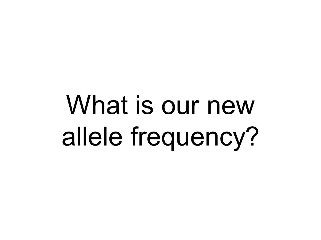 What is our new allele frequency