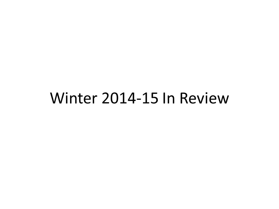 Winter In Review