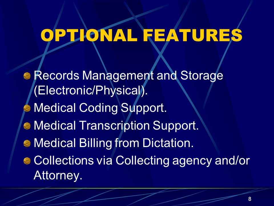 8 OPTIONAL FEATURES Records Management and Storage (Electronic/Physical).