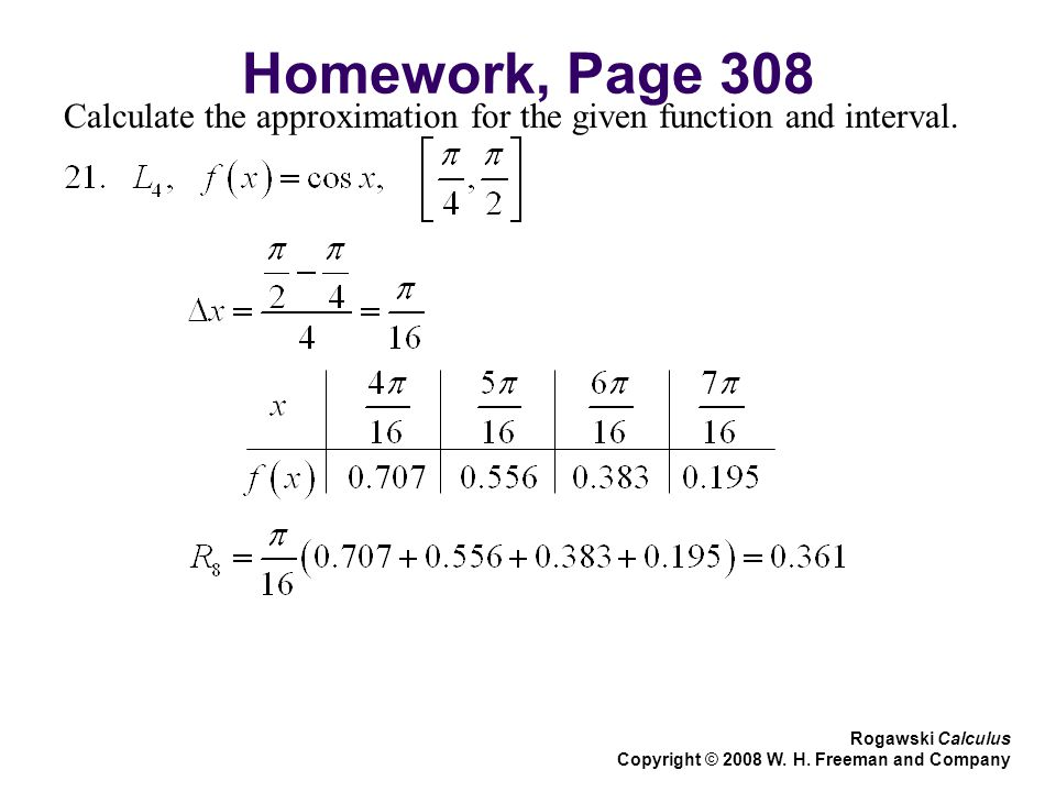 Homework, Page 308 Calculate the approximation for the given function and interval.