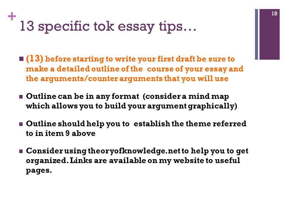 tok essay tips Nevertheless, i was inspired to create 10 tips and tricks for a good tok presentation in hopes that these will help all of you: choose a good real life situation helpful are classroom discussions, debates, and ultimately encounters that you have experienced.