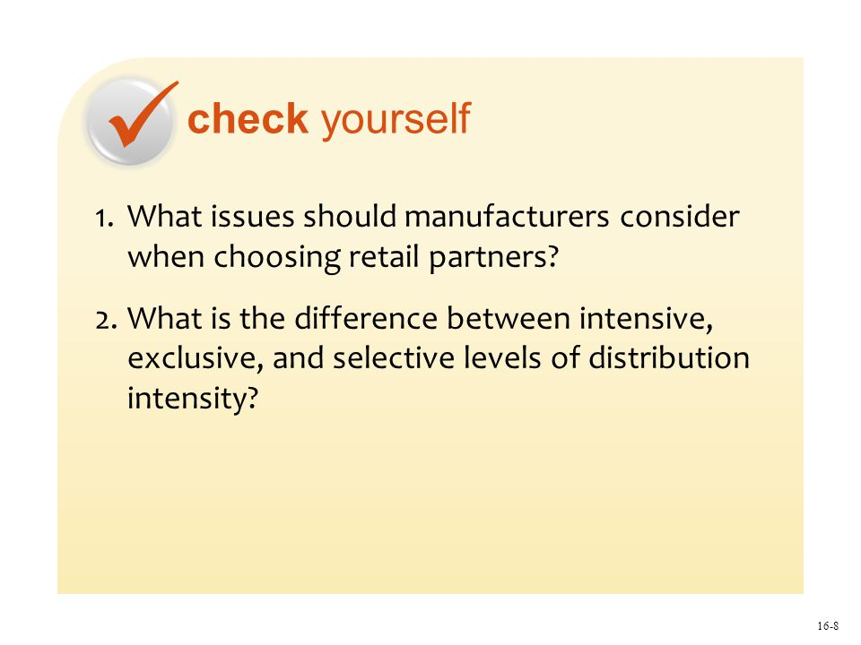 check yourself What issues should manufacturers consider when choosing retail partners.