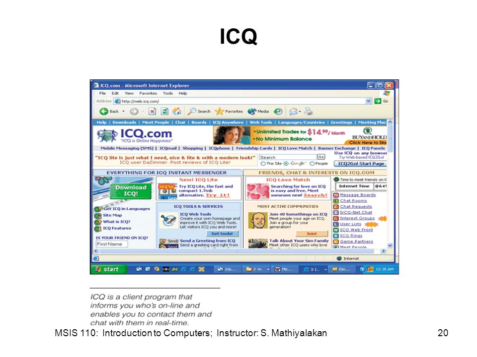 MSIS 110: Introduction to Computers; Instructor: S. Mathiyalakan20 ICQ
