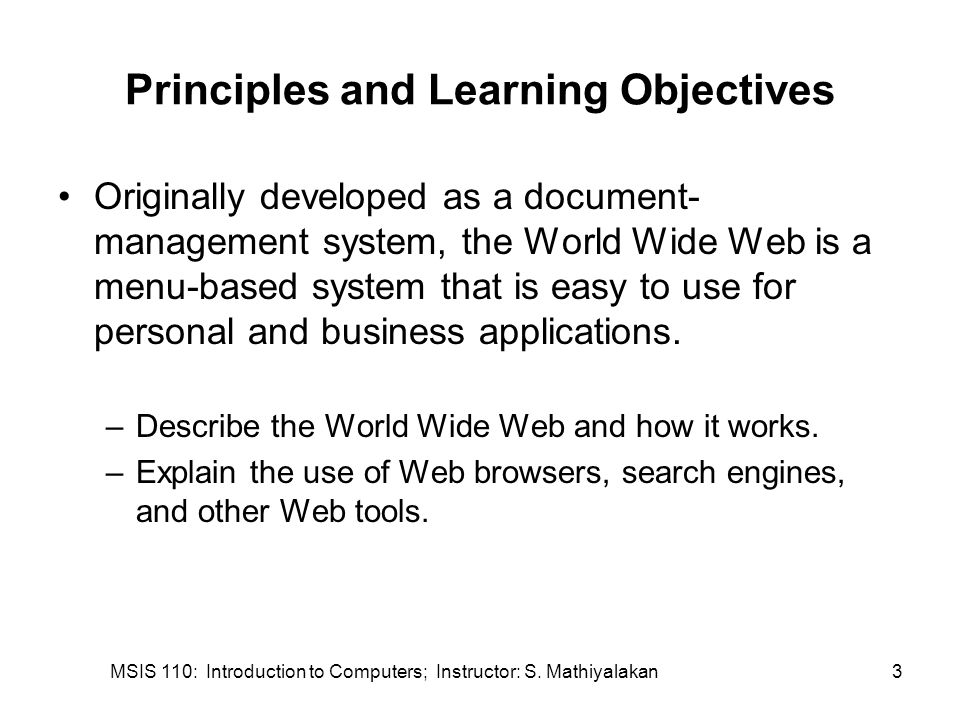 MSIS 110: Introduction to Computers; Instructor: S. Mathiyalakan24 The World Wide Web