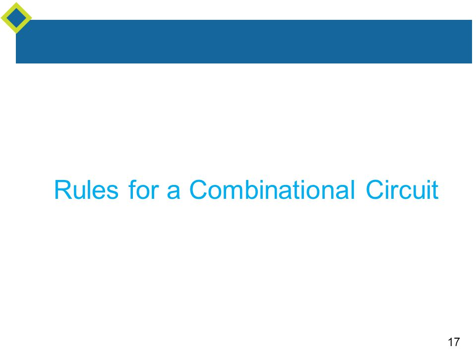 17 Rules for a Combinational Circuit