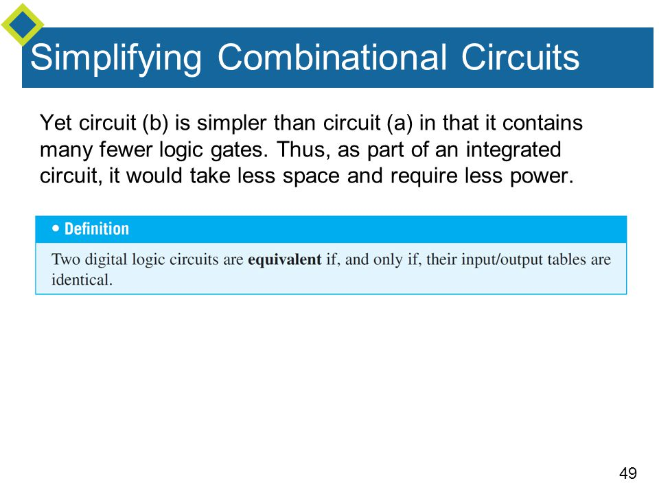 49 Yet circuit (b) is simpler than circuit (a) in that it contains many fewer logic gates.