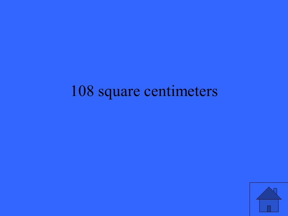 108 square centimeters