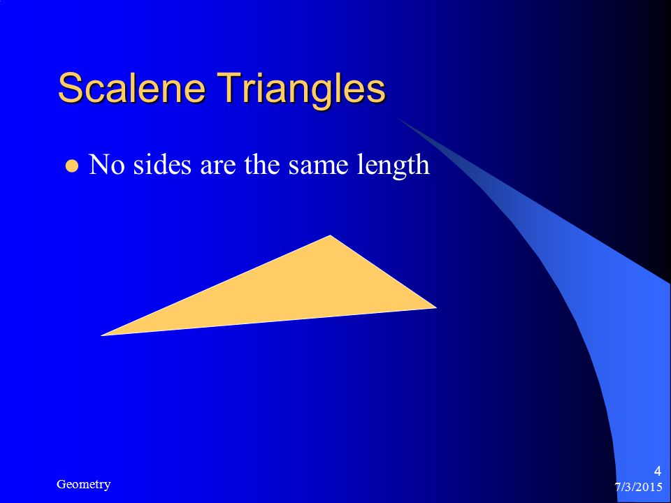 7/3/2015 Geometry 4 Scalene Triangles No sides are the same length