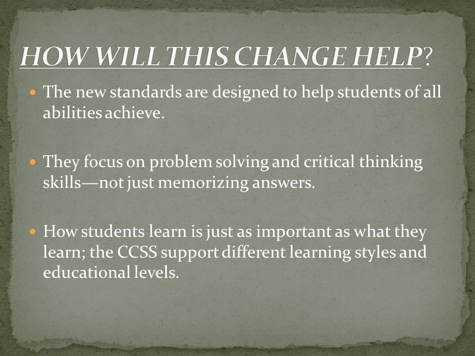 The new standards are designed to help students of all abilities achieve.