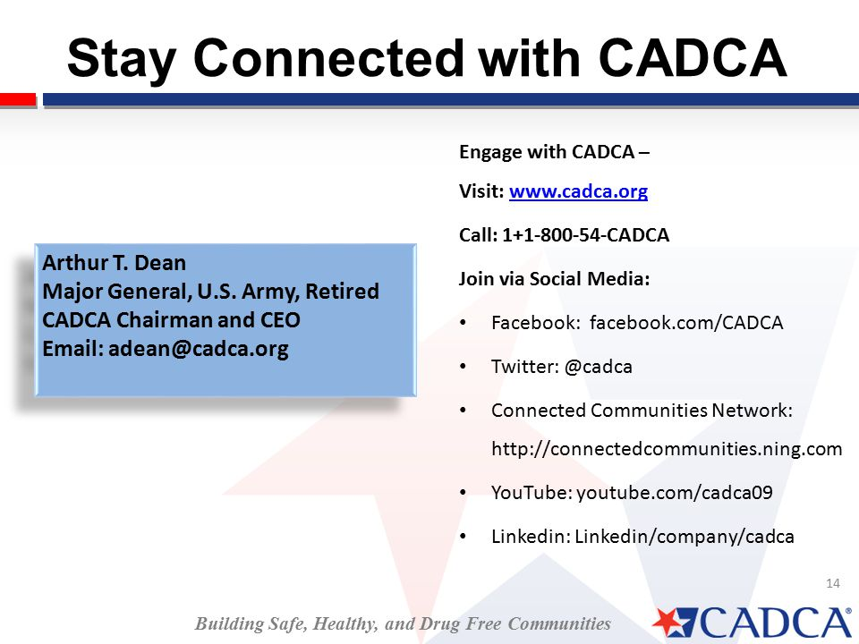 14 Since 2005, CADCA has been working to reduce drug abuse internationally through the establishment of multi-sector anti-drug community coalitions.