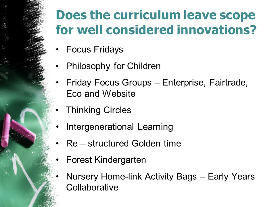 Does the curriculum leave scope for well considered innovations.