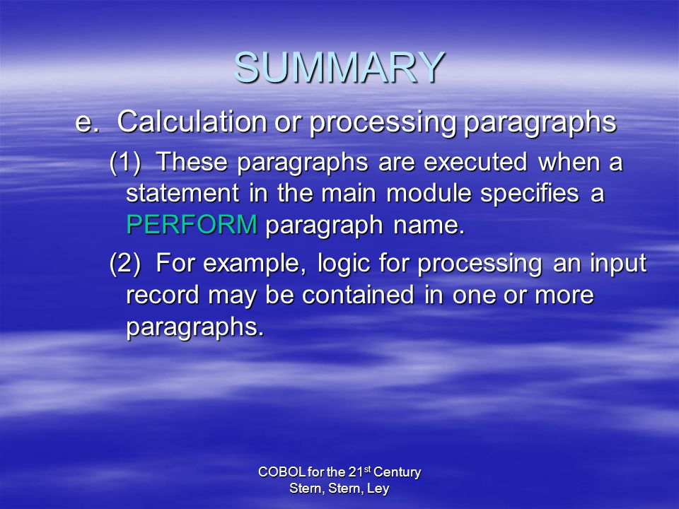 COBOL for the 21 st Century Stern, Stern, Ley SUMMARY e.