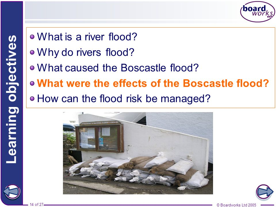 © Boardworks Ltd of 27 What is a river flood.