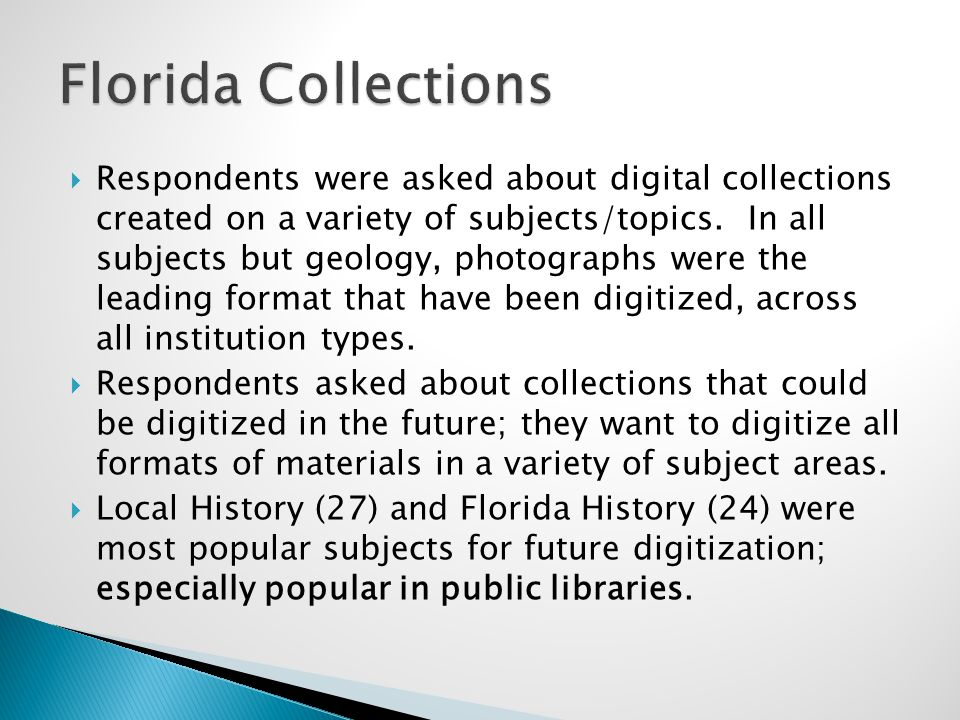  Respondents were asked about digital collections created on a variety of subjects/topics.