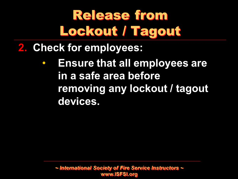 ~ International Society of Fire Service Instructors ~   Release from Lockout / Tagout 2.