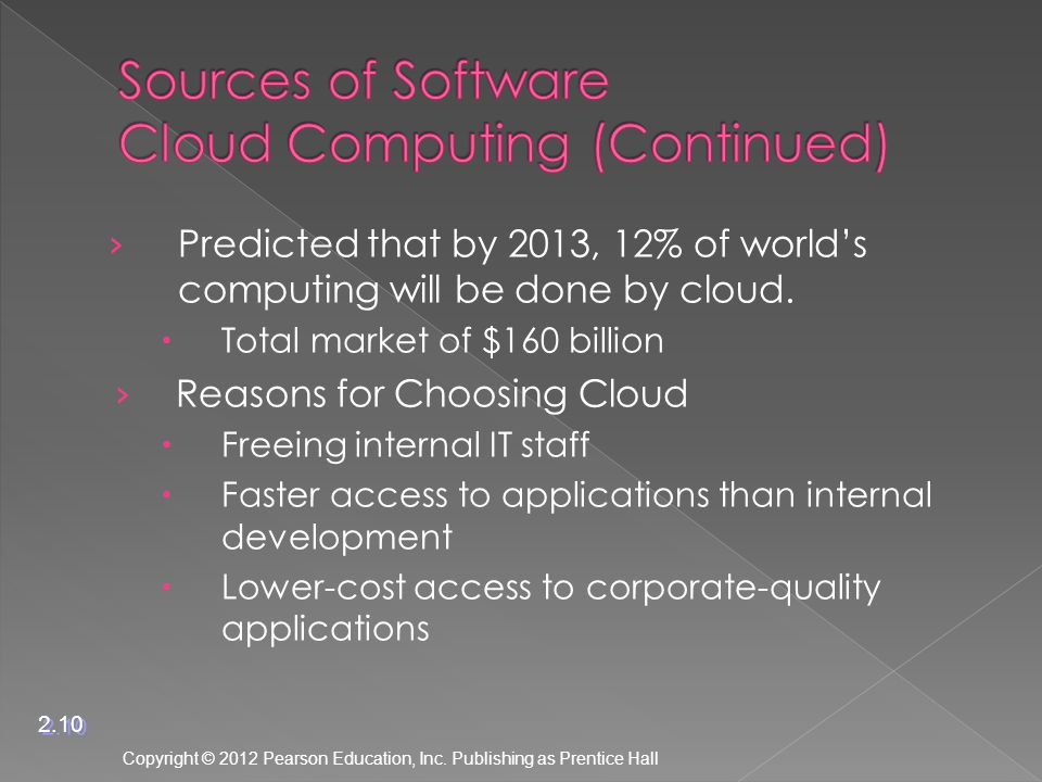 › Predicted that by 2013, 12% of world's computing will be done by cloud.