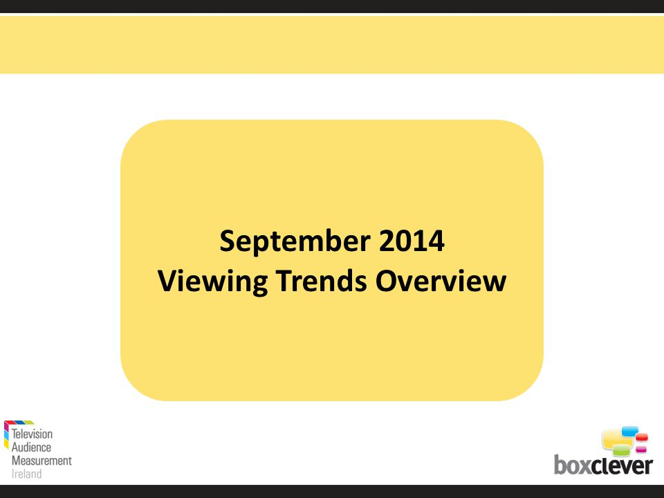 September 2014 Viewing Trends Overview