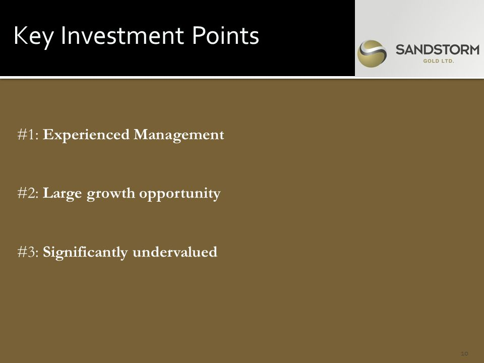 Key Investment Points #1: Experienced Management #2: Large growth opportunity #3: Significantly undervalued 10