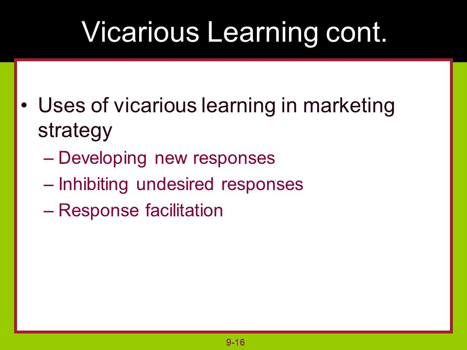 9-16 Vicarious Learning cont.