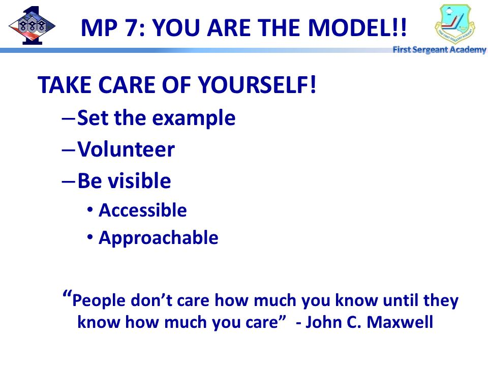 MP 7: YOU ARE THE MODEL!. TAKE CARE OF YOURSELF.