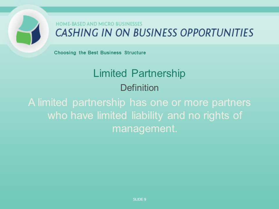 Limited Partnership Definition A limited partnership has one or more partners who have limited liability and no rights of management.