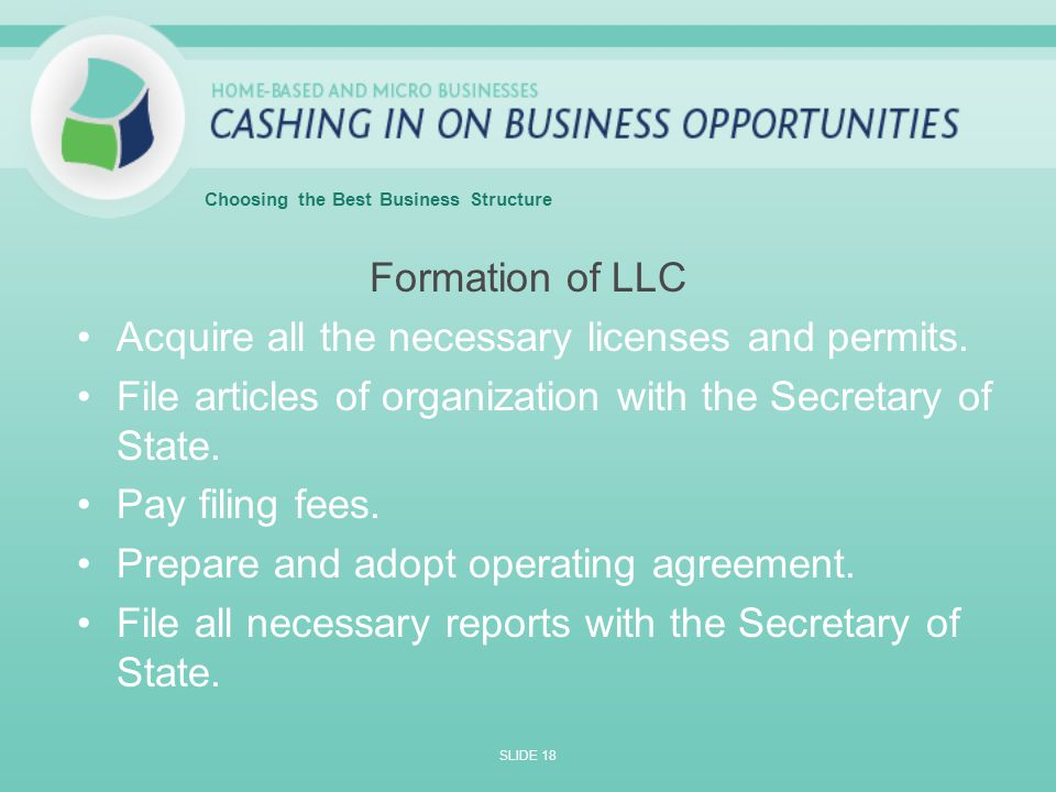 Formation of LLC Acquire all the necessary licenses and permits.