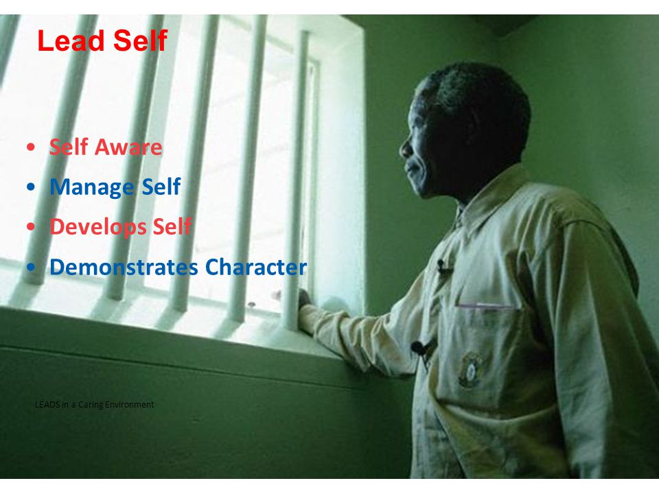 Lead Self Self Aware Manage Self Develops Self Demonstrates Character LEADS in a Caring Environment