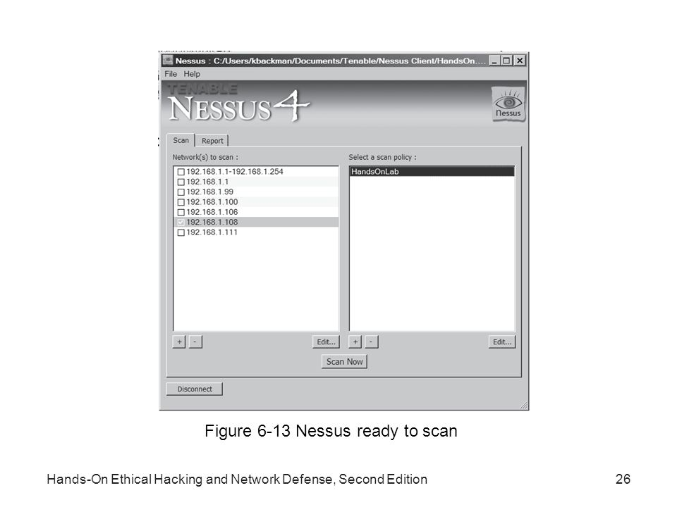 Hands-On Ethical Hacking and Network Defense, Second Edition26 Figure 6-13 Nessus ready to scan