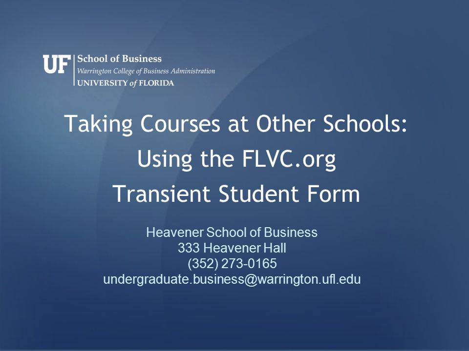 Taking Courses at Other Schools: Using the FLVC.org Transient ...