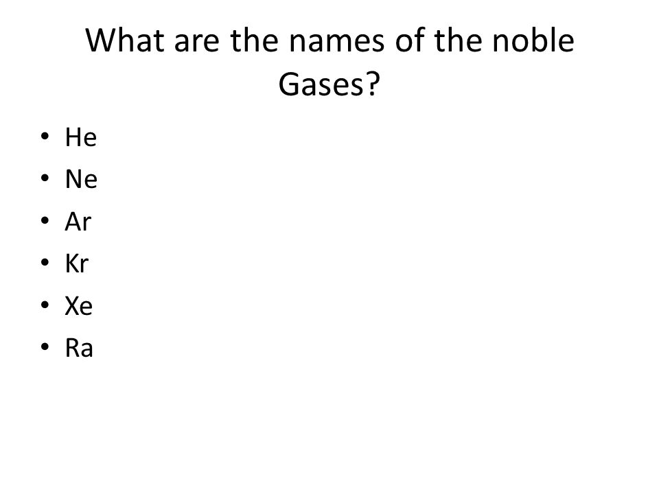 The noble gases aims to state that these gases are found in the air 3 what urtaz Image collections