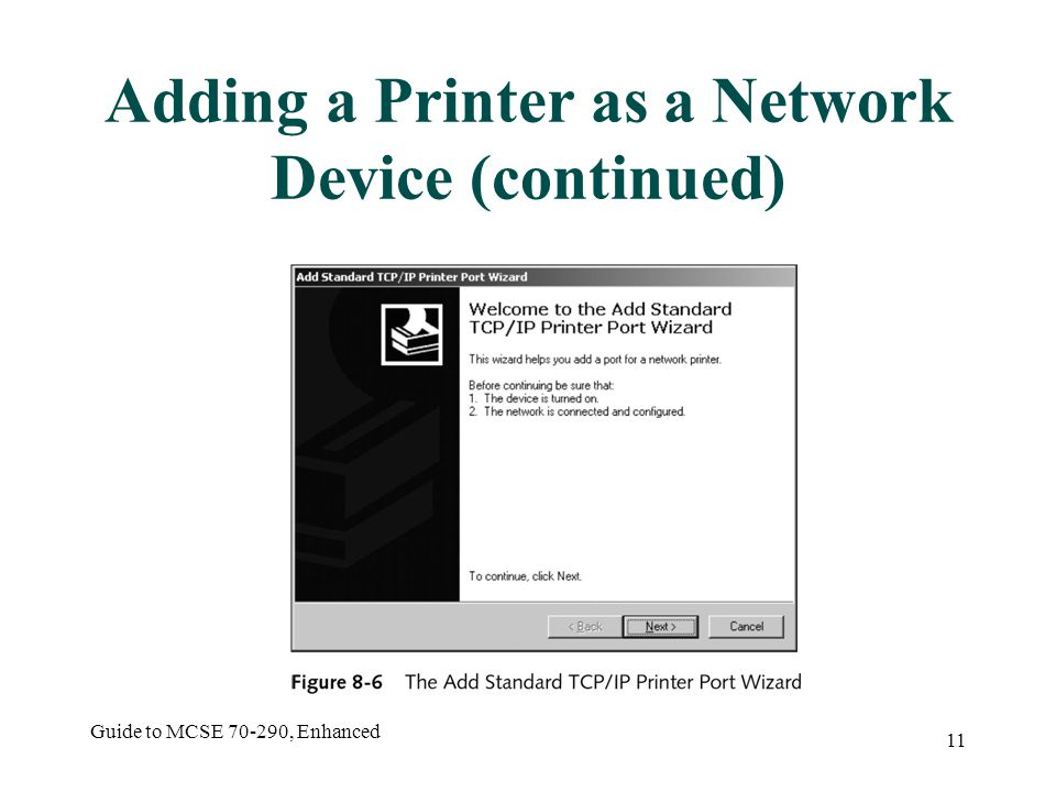 Guide to MCSE , Enhanced 11 Adding a Printer as a Network Device (continued)