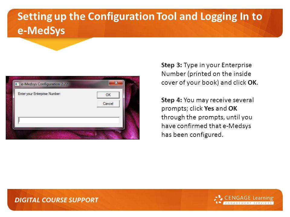 Setting up the Configuration Tool and Logging In to e-MedSys Step 3: Type in your Enterprise Number (printed on the inside cover of your book) and click OK.