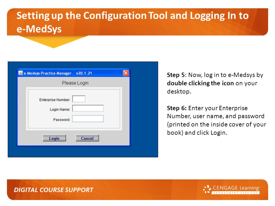 Setting up the Configuration Tool and Logging In to e-MedSys Step 5: Now, log in to e-Medsys by double clicking the icon on your desktop.
