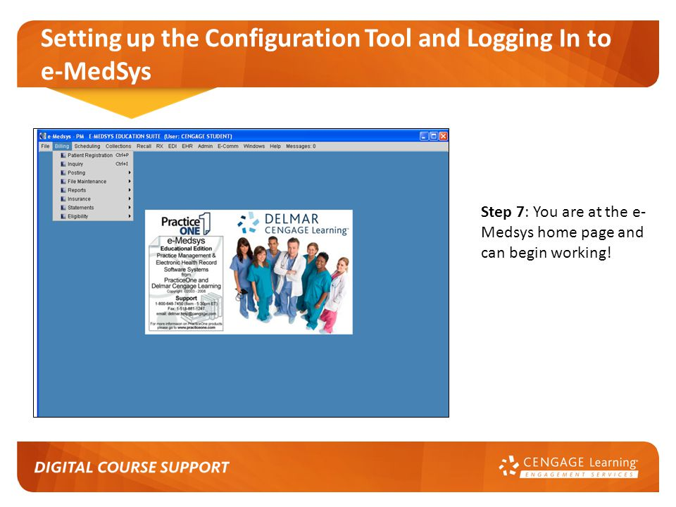 Setting up the Configuration Tool and Logging In to e-MedSys Step 7: You are at the e- Medsys home page and can begin working!