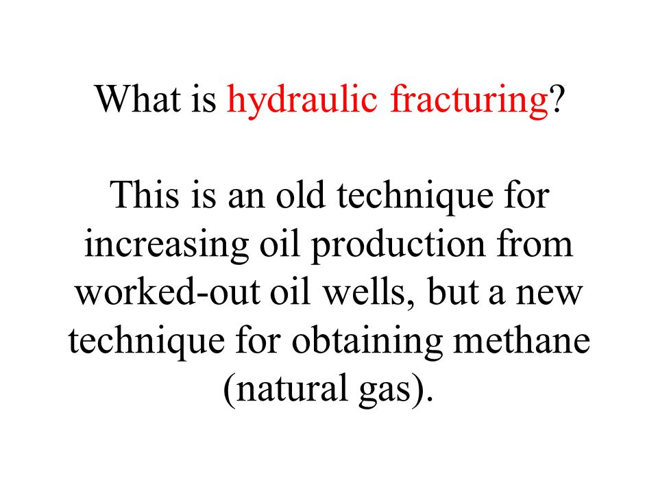 What is hydraulic fracturing.