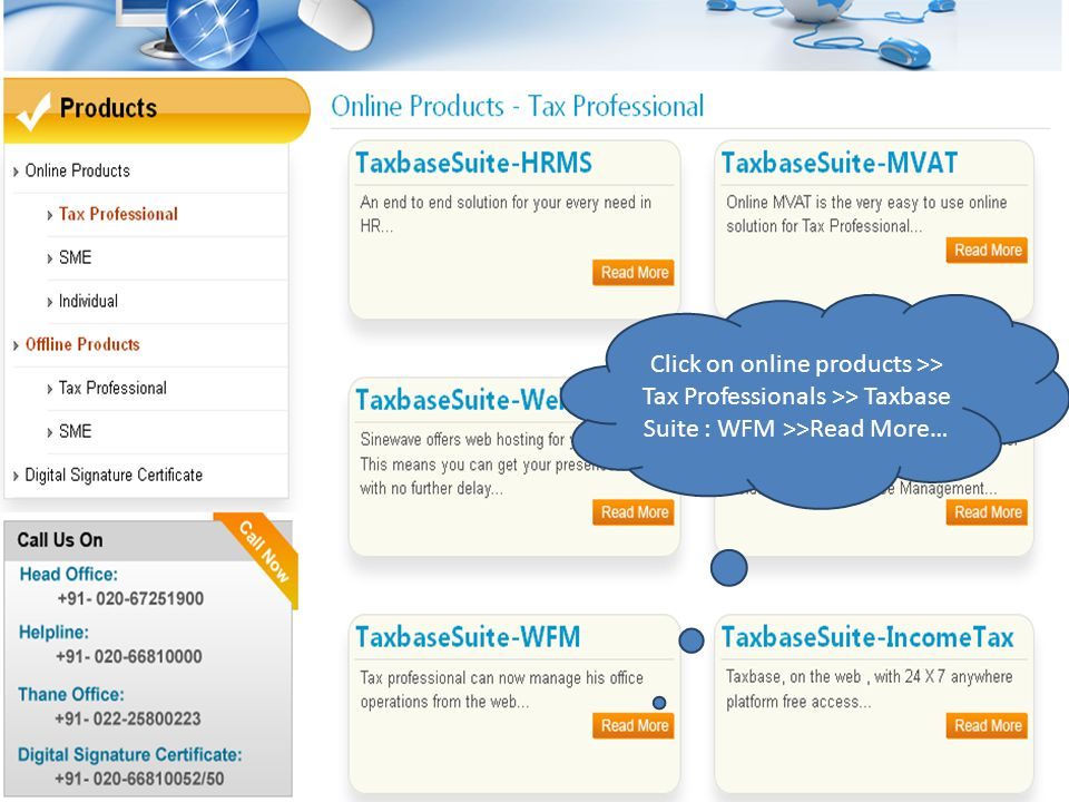 Click on online products >> Tax Professionals >> Taxbase Suite : WFM >>Read More…
