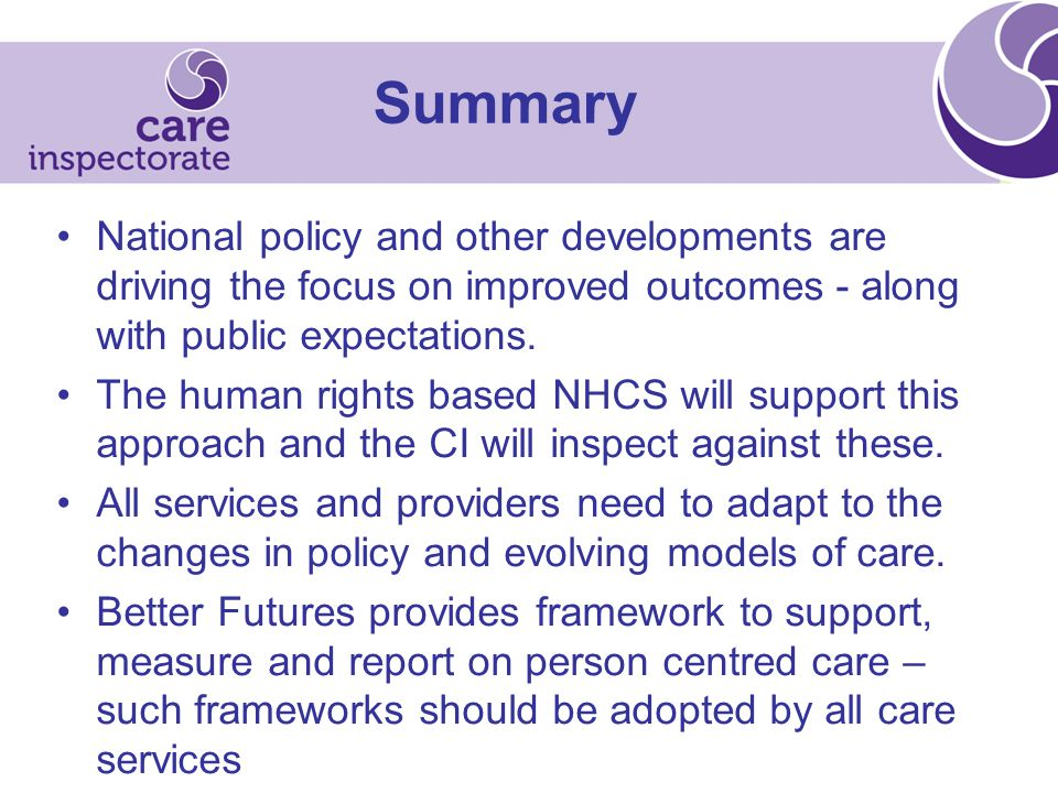 Summary National policy and other developments are driving the focus on improved outcomes - along with public expectations.