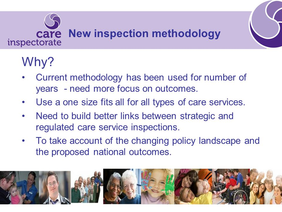 New inspection methodology Why.