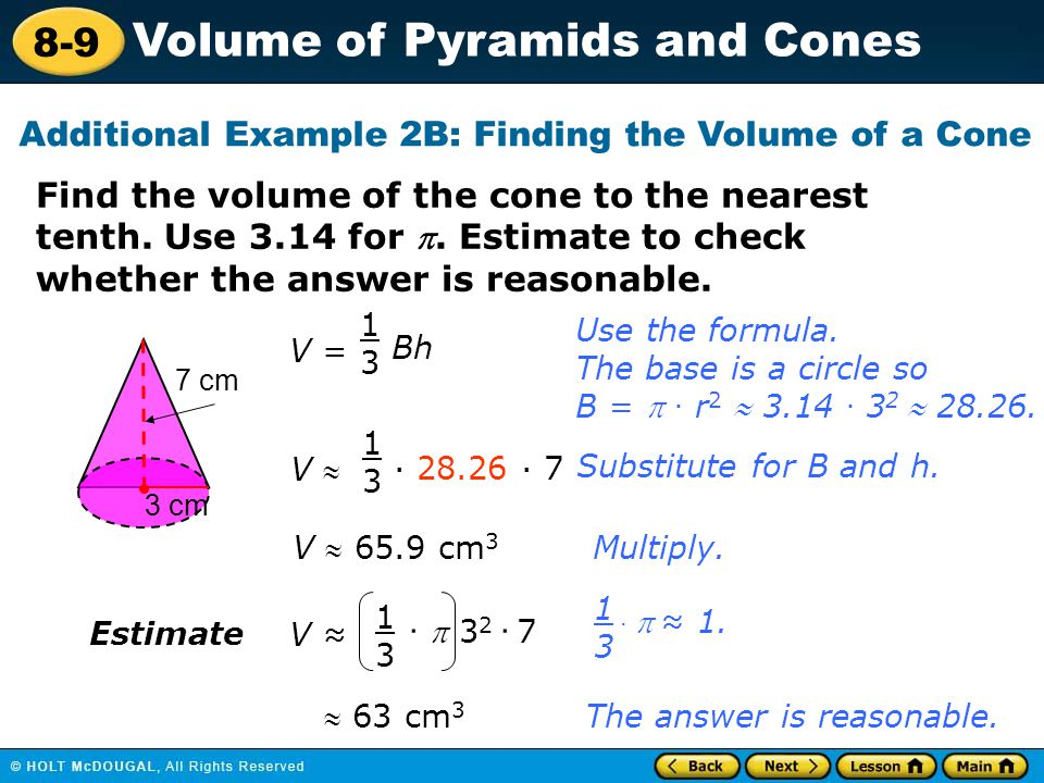8-9 Volume of Pyramids and Cones Find the volume of the cone to the nearest tenth.