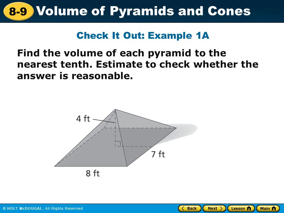 8-9 Volume of Pyramids and Cones Find the volume of each pyramid to the nearest tenth.