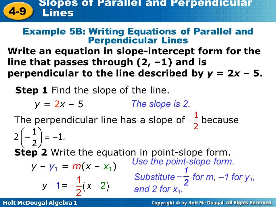 Holt McDougal Algebra Slopes of Parallel and Perpendicular Lines 4 – Slopes of Parallel and Perpendicular Lines Worksheet