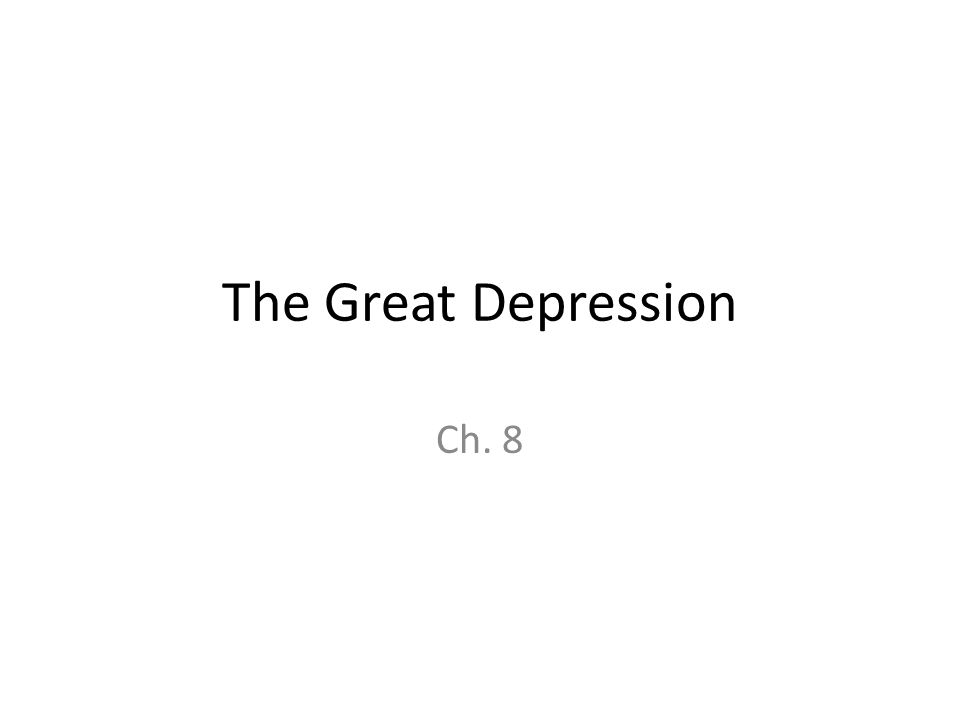 The Great Depression Ch. 8