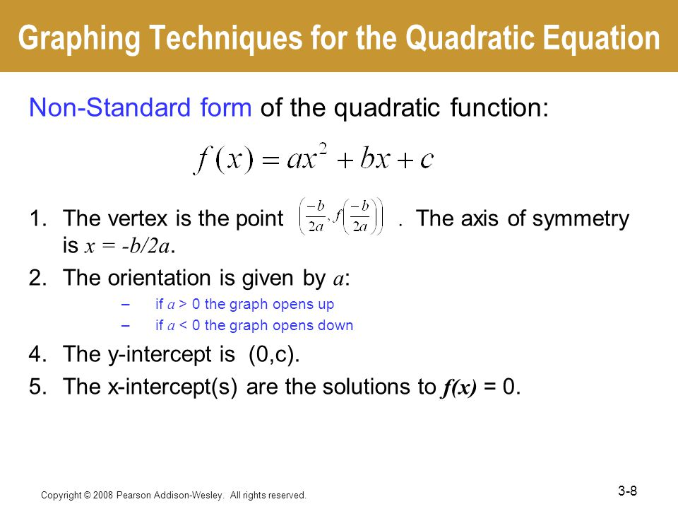 Graphing Techniques for the Quadratic Equation Non-Standard form of the quadratic function: 1.The vertex is the point.