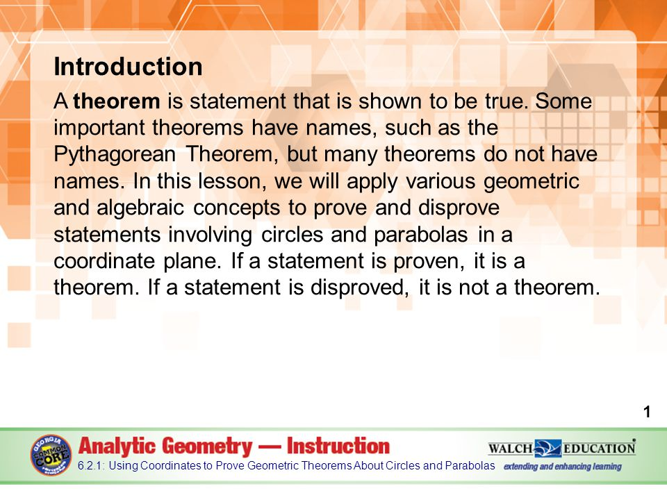 Introduction A theorem is statement that is shown to be true.
