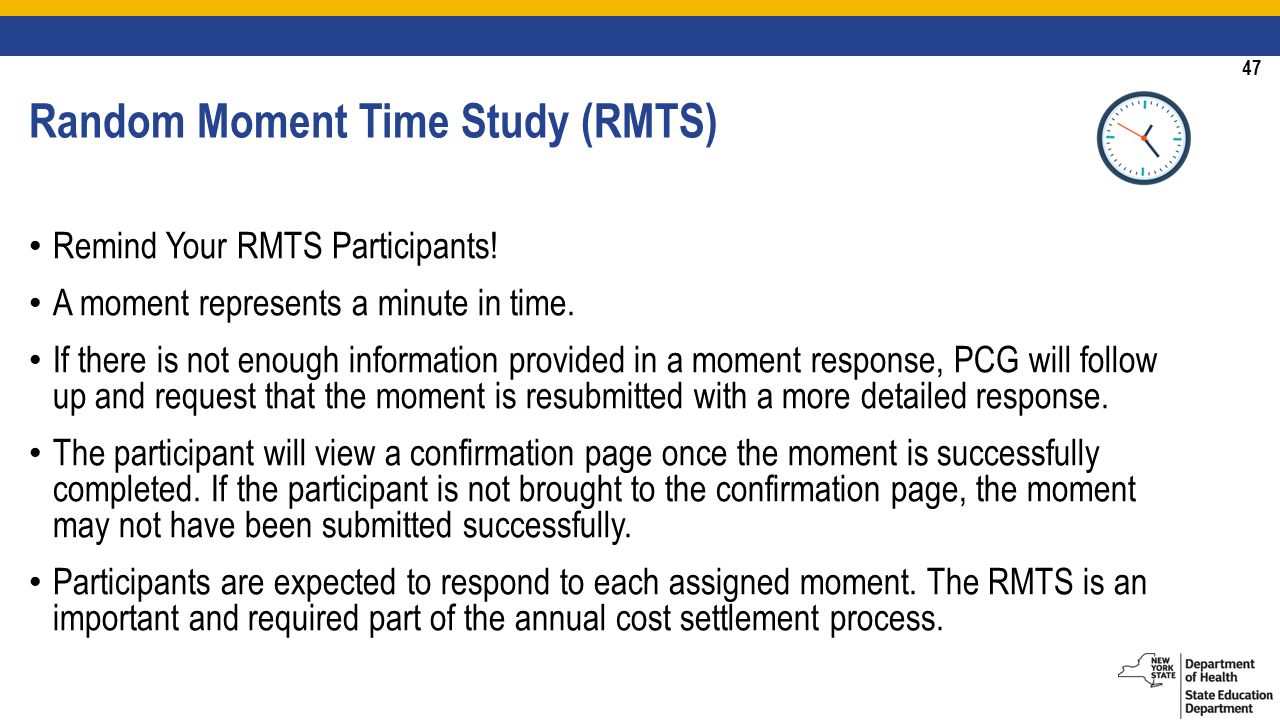 47 Random Moment Time Study (RMTS) Remind Your RMTS Participants.