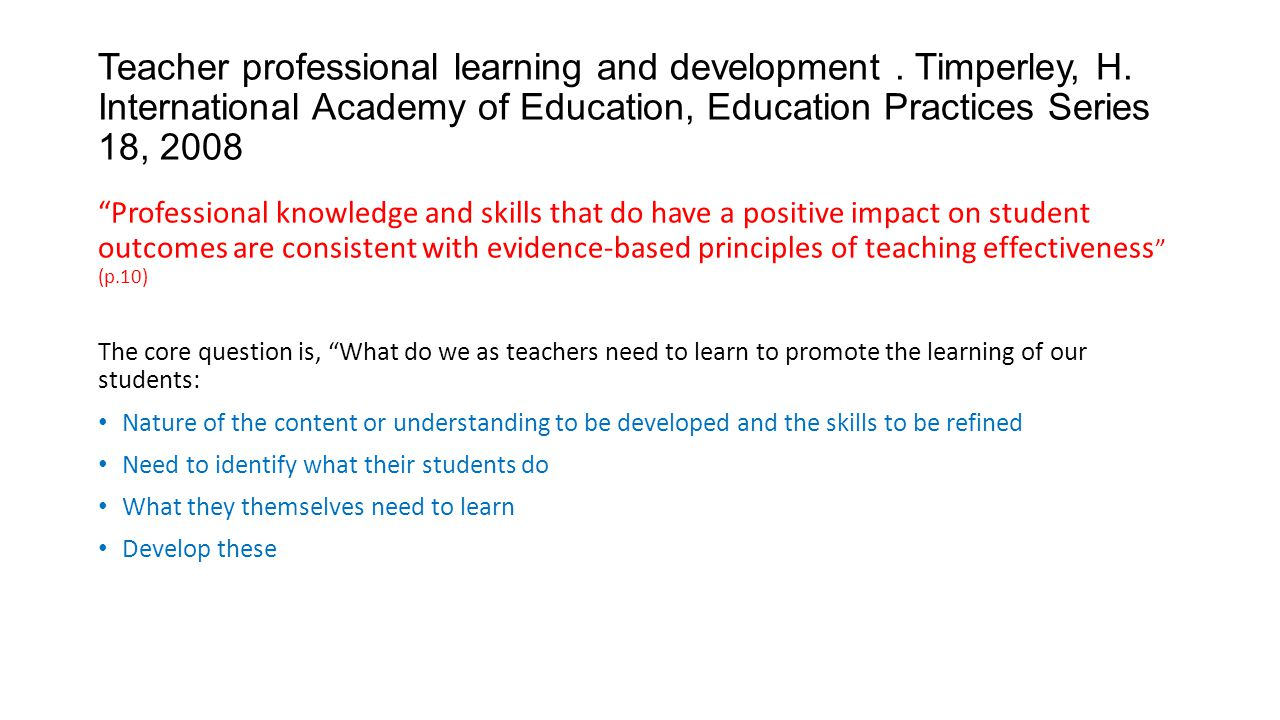 Teacher professional learning and development.Timperley, H.
