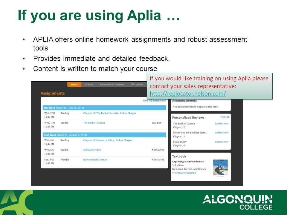 If you are using Aplia … APLIA offers online homework assignments and robust assessment tools Provides immediate and detailed feedback.