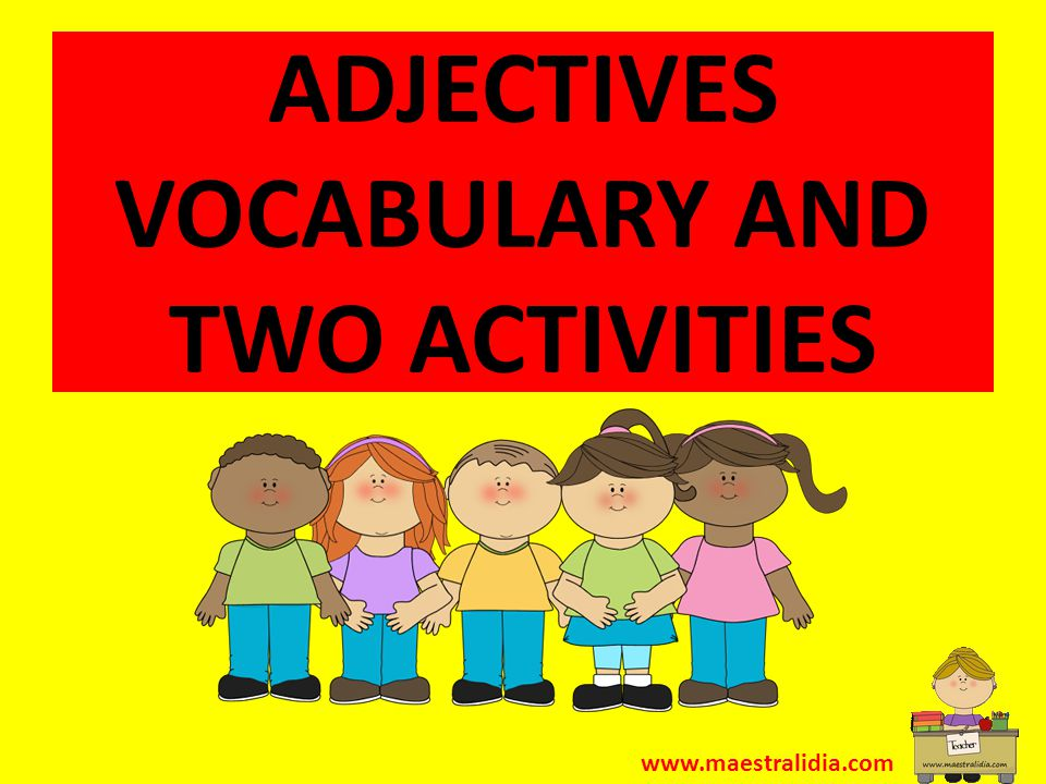 ADJECTIVES VOCABULARY AND TWO ACTIVITIES