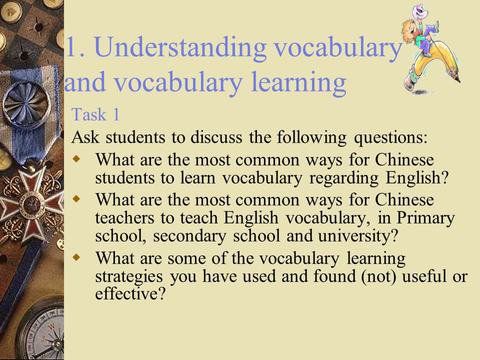 Contents:  1. Understanding vocabulary and vocabulary learning  2.