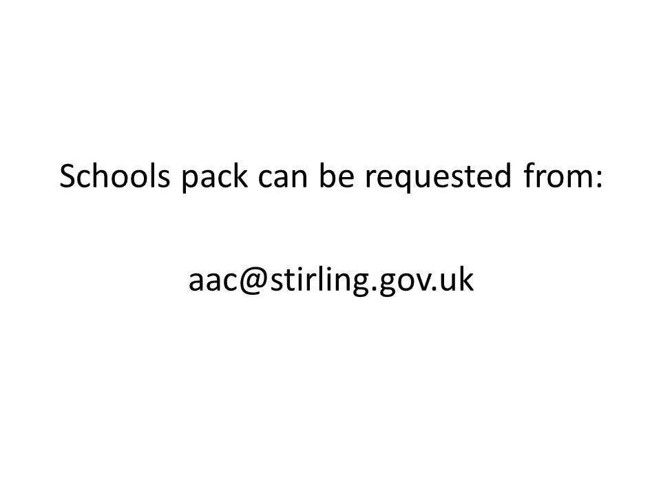 Schools pack can be requested from:
